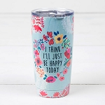 Natural Life I Think I'll Just be Happy Today Tumbler