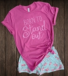 Born To Stand Out Statement Tee