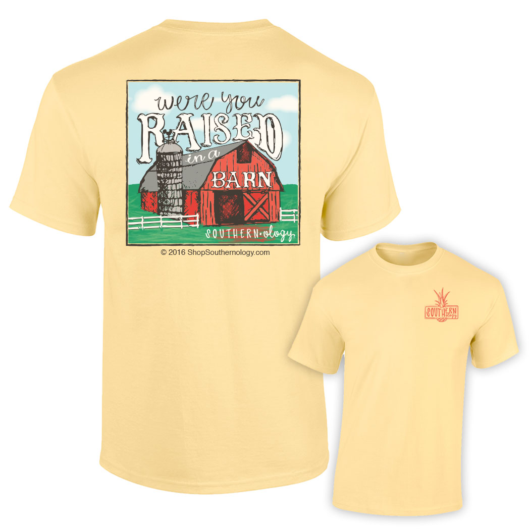 Were You Raised In a Barn Southernology™ Short Sleeve ... 01769442294d7