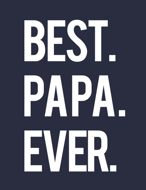 Best Papa Ever Custom T-Shirt