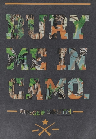 Rugged South® Bury Me in Camo