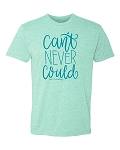 Can't Never Could Statement Tee