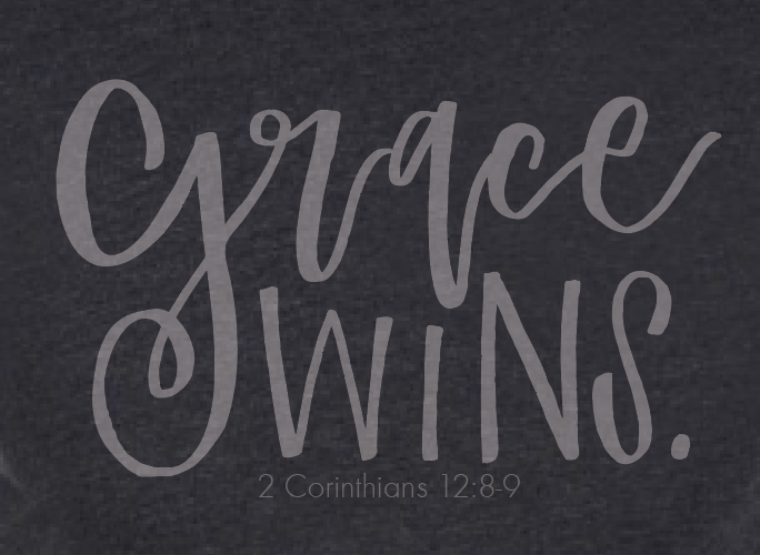 Because Of Grace® Grace Wins
