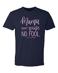 Mama didn't Raise No Fool Statement Tee