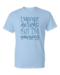 I'm Never Wrong Statement Tee