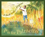 P Is For Palmetto: A South Carolina Alphabet Book