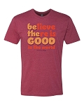 Southernology® Believe There is Good Statement Tee