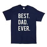 Best Dad Ever Custom T-Shirt