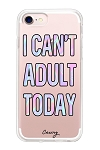 I Can't Adult Today iPhone 6/6S/7 Case
