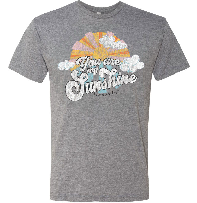 You are My Sunshine Statement Tee